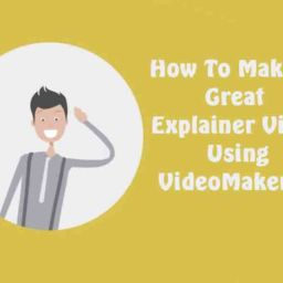 How To Make A Great Explainer Video Using VideoMakerFX